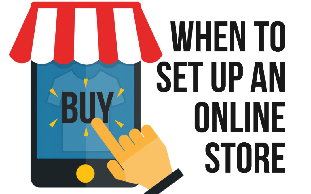 When to Set Up an Online Store